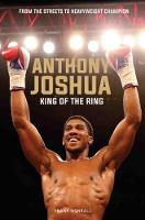 Anthony Joshua King of the Ring by Frank Worrall