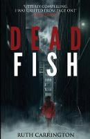Dead Fish by Ruth Carrington