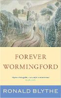Forever Wormingford by Ronald Blythe