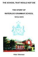 The Story of Waterloo Grammar School 1912 - 1972 The School That Would Not Die by Peter Sleeman