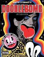 Hattie Stewart's Doodlebomb Sticker Book by Hattie Stewart