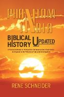 Phantom India Biblical History Updated by Rene Schneider