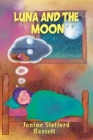 Luna and the Moon by Janine Stafford-Hassett
