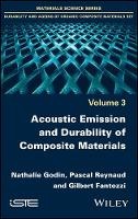 Acoustic Emission and Durability of Composite Materials by Nathalie Godin, Pascal Reynaud, Gilbert Fantozzi