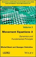Movement Equations 3 Dynamics and Fundamental Principle by Michel Borel, Georges Venizelos