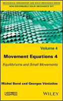 Movement Equations 4 Equilibriums and Small Movements by Michel Borel, Georges Venizelos