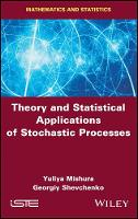 Theory and Statistical Applications of Stochastic Processes by Yuliya Mishura, Georgiy Shevchenko
