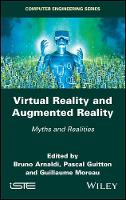 Virtual Reality and Augmented Reality Myths and Realities by Bruno Arnaldi, Pascal Guitton, Guillaume Moreau
