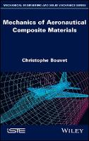 Mechanics of Aeronautical Composite Materials by Christophe Bouvet