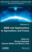 QGIS and Applications in Agriculture and Forest by Nicolas Baghdadi