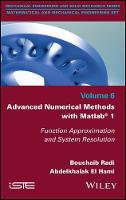 Advanced Numerical Methods with Matlab 1 Function Approximation and System Resolution by Bouchaib Radi, Abdelkhalak El Hami