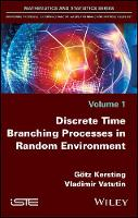 Discrete Time Branching Processes in Random Environment by Gotz Kersting, Vladimir A. Vatutin