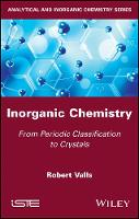 Inorganic Chemistry From Periodic Classification to Crystals by Valls
