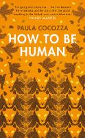 Book Cover for How to be Human by Paula Cocozza