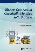 Electro-catalysis At Chemically Modified Solid Surfaces by Jacques (Univ De Rennes 1, France) Simonet