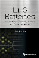 Li-s Batteries: The Challenges, Chemistry, Materials, And Future Perspectives by Rezan (Gebze Technical Univ, Turkey) Demir-Cakan