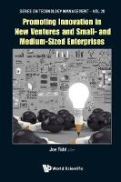 Promoting Innovation In New Ventures And Small- And Medium-sized Enterprises by Joe (Spru, Univ Of Sussex, Uk) Tidd