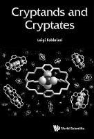 Cryptands And Cryptates by Luigi (Univ Di Pavia, Italy) Fabbrizzi