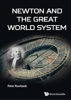 Newton And The Great World System by Peter (Univ Of Liverpool, Uk) Rowlands