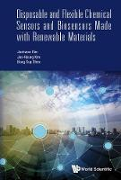 Disposable And Flexible Chemical Sensors And Biosensors Made With Renewable Materials by Jaehwan Kim