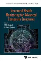 Structural Health Monitoring For Advanced Composite Structures by M. H. Ferri (Imperial College London, Uk) Aliabadi