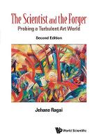 Scientist And The Forger, The: Probing A Turbulent Art World by Jehane (The American Univ In Cairo, Egypt) Ragai