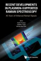 Recent Developments In Plasmon-supported Raman Spectroscopy: 45 Years Of Enhanced Raman Signals by Katrin (-) Kneipp