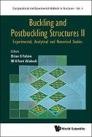 Buckling And Postbuckling Structures Ii: Experimental, Analytical And Numerical Studies by Brian G. Falzon