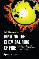 Igniting The Chemical Ring Of Fire: Historical Evolution Of The Chemical Communities Of The Pacific Rim by Seth C (North Dakota State Univ, Usa) Rasmussen