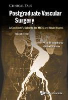 Postgraduate Vascular Surgery: A Candidate's Guide To The Frcs And Board Exams by Vish (Queen Elizabeth Hospital, Uk) Bhattacharya, Gerard (Univ Of Newcastle & Freeman Hospital, Newcastle Hospitals Nh Stansby