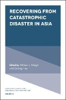Recovering from Catastrophic Disaster in Asia by William L. Waugh