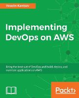 Implementing DevOps on AWS by Veselin Kantsev