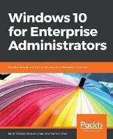 Windows 10 for Enterprise Administrators by Zane Williams, Jeff Stokes, Manuel Singer