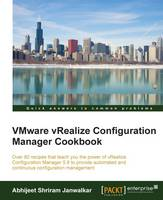 VMware vRealize Configuration Manager Cookbook by Abhijeet Shriram Janwalkar