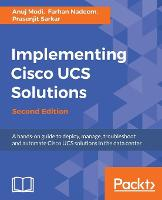 Implementing Cisco UCS Solutions by Anuj Modi