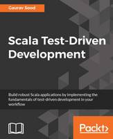 Scala-Test Driven Development by Gaurav Sood