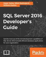SQL Server 2016 Developer's Guide by Dejan Sarka