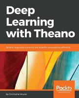 Deep Learning with Theano by Christopher Bourez