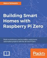 Building Smart Homes with Raspberry Pi Zero by Marco Schwartz