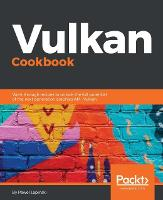 Vulkan Cookbook by Pawel Lapinski