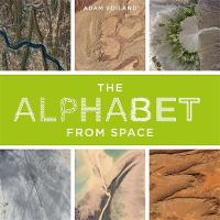 The Alphabet From Space by Adam Voiland