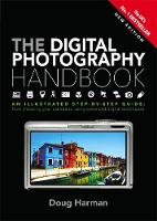 The Digital Photography Handbook An Illustrated Step-by-step Guide by Doug Harman