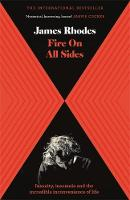 Fire on All Sides Insanity, insomnia and the incredible inconvenience of life by James Rhodes