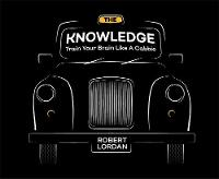 The Knowledge Train Your Brain Like A London Cabbie by Robert Lordan