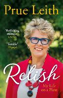 Relish My Life on a Plate by Prue Leith