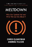 Meltdown Why Our Systems Fail and What We Can Do About It by Christopher Clearfield, Andras Tilcsik