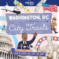 City Trails - Washington DC by Lonely Planet Kids