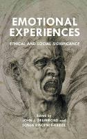 Emotional Experiences Ethical and Social Significance by John J. Drummond