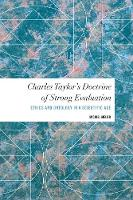Charles Taylor's Doctrine of Strong Evaluation Ethics and Ontology in a Scientific Age by Michiel Meijer