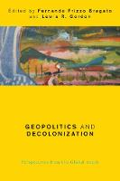 Geopolitics and Decolonization Perspectives from the Global South by Fernanda Frizzo Bragato